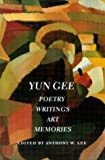 Yun Gee: Poetry, Writings, Art, Memories (Jacob Lawrence Series on American Artists)