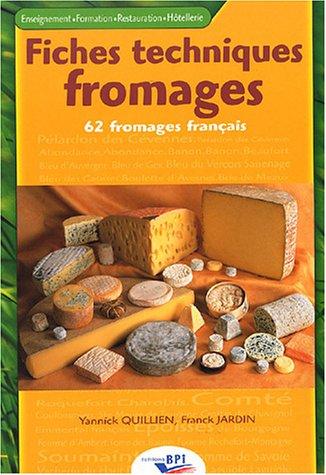 Fiches techniques fromages : 62 fromages français par Yannick Quillien