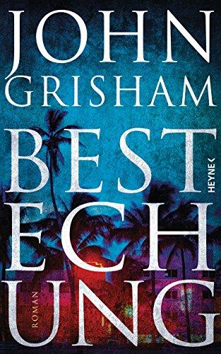 Bestechung: Roman das Buch von John Grisham - Preise vergleichen & online bestellen