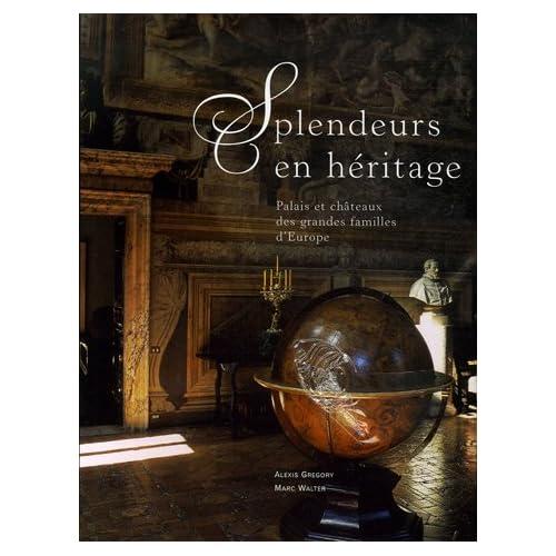 Splendeurs en héritage- Palais et chateaux d'Europe