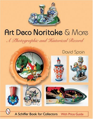 Art Deco Noritake & More: A Photographic and Historical Record (Schiffer Book for Collectors) Noritake China