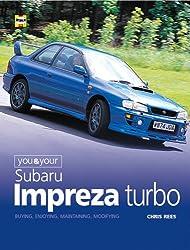 You & Your Subaru Impreza Turbo: Buying, Enjoying, Maintaining and Modifying