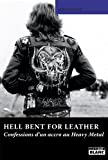 HELL BENT FOR LEATHER Confessions d'un accro au Heavy Metal
