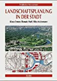 Landschaftsplanung in der Stadt - Klaus Ermer, Renate Hoff, Rita Mohrmann
