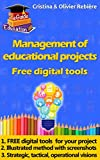 Management of educational projects: Free digital tools to perform and communicate! (eGuide Education Book 2) (English Edition)