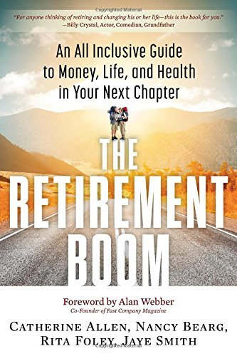 The Retirement Boom: An All Inclusive Guide to Money, Life, and Health in Your Next Chapter by Catherine Allen (2015-10-19)