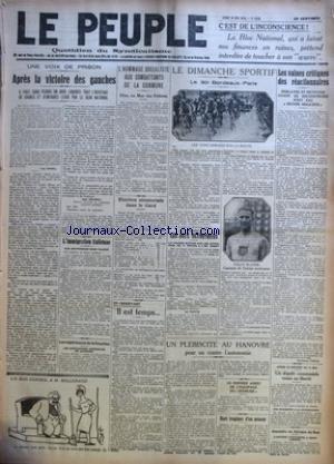 PEUPLE (LE) [No 1228] du 19/05/1924 - APRES LA VICTOIRE DES GAUCHES PAR JEAN GOLDSKY - L'IMMIGRATION ITALIENNE - UNE CONFERENCE SANS VALEUR - LES EXPERIENCES DE LA COURTINE - L'HOMMAGE SOCIALISTE AUX COMBATTANTS DE LA COMMUNE - ELECTION SENATORIALE DANS LE GARD EN OBSERVANT - IL EST TEMPS... - LE DIMANCHE SPORTIF - LE 30E BORDEAUX-PARIS - LES JEUX OLYMPIQUES - UN PLEBISCITE AU HANOVRE POUR OU CONTRE L'AUTONOMIE - LE DERNIER ADIEU DE L'EQUIPAGE DU DIXMUDE - MORT TRAGIQUE D'UN MIN