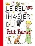 bel imagier du Petit Prince (Le) | Saint-Exupéry, Antoine de (1900-1944). Antécédent bibliographique