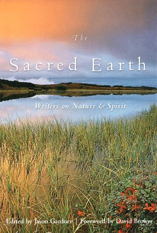 The Sacred Earth: Writers on Nature and Spirit