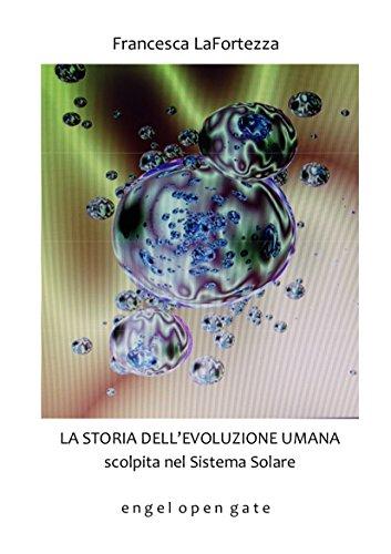 La Storia dell'Evoluzione Umana Scolpita nel Sistema Solare (Engel Open Gate Vol. 15) (Italian Edition)