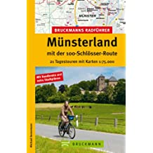 Radführer Münsterland: 30 Radtouren entlang der 100-Schlösser-Route ab Münster über Bad Bentheim und Haltern am See, inkl. Radwanderkarte, ... mit Karten 1:75.000 (Bruckmanns Radführer)