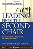 Leading from the Second Chair: Serving Your Church, Fulfilling Your Role, and Realizing Your Dreams (Jossey–Bass Leadership Network Series)