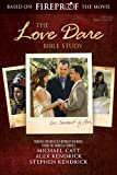 The Love Dare Bible Study by Stephen Kendrick (2015-06-01)