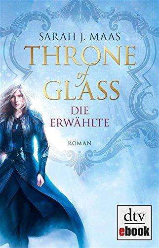 Buchseite und Rezensionen zu 'Throne of Glass - Die Erwählte: Roman' von Sarah Maas