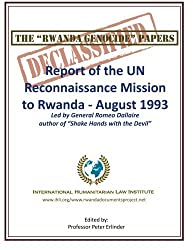 The Rwanda Genocide Papers: Report of the UN Reconnaissance Mission to Rwanda - August 1993 by Prof Peter Erlinder (2012-01-10)