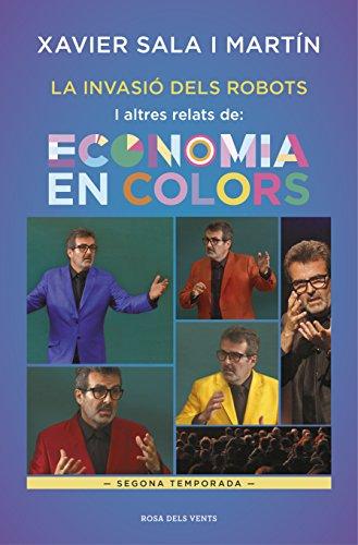 La invasió dels robots i altres relats d'Economia en colors: Segona temporada (Catalan Edition) por Xavier Sala i Martín