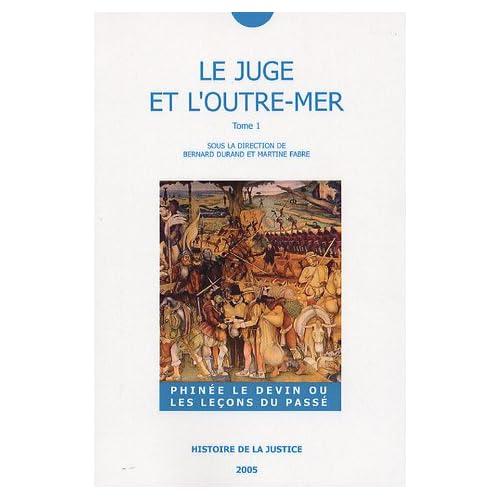 Le juge et l'Outre-mer : Tome 1, Phinée le devin ou les leçons du passé