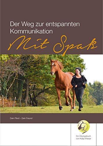 Der Weg zur entspannten Kommunikation mit Spaß: Dein Pferd - Dein Freund (Shania Riding 1) (German Edition) por Katja Wieser