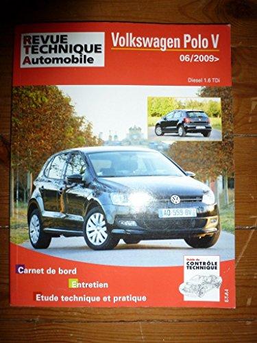 RRevue TechniqueB0746.5 REVUE TECHNIQUE AUTOMOBILE VOLKSWAGEN POLO V Diesel 1.6 TDi depuis 06/2009