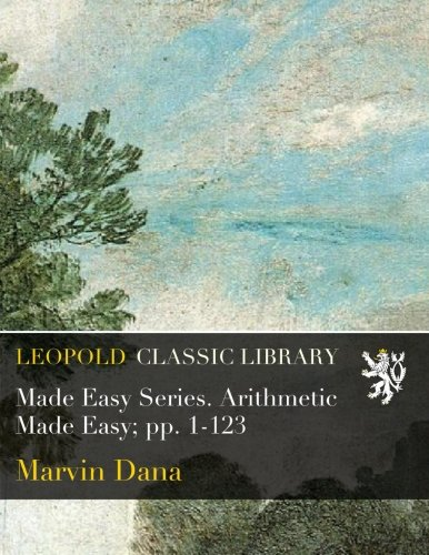 Made Easy Series. Arithmetic Made Easy; pp. 1-123 por Marvin Dana