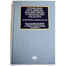 Estabilidad en el empleo, diálogo social y negociación colectiva. La reforma laboral de 1997