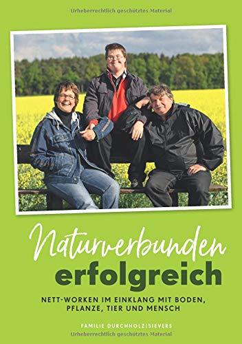 Naturverbunden erfolgreich: Nett-Worken im Einklang mit Boden, Pflanze, Tier und Mensch