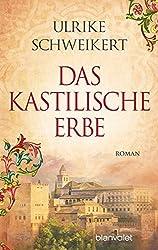 Das kastilische Erbe: Roman (La Caminata-Romane, Band 1)