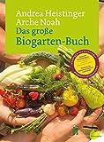 Das große Biogarten-Buch - Andrea Heistinger