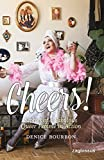 Cheers!: Stories of a Fabulous Queer Femme in Action