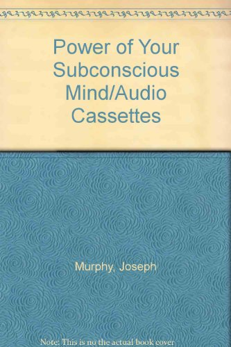 Power of Your Subconscious Mind/Audio Cassettes