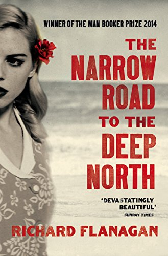 The Narrow Road to the Deep North by [Flanagan, Richard]