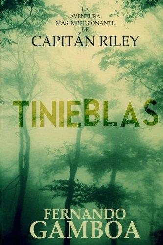 Tinieblas: Volume 2 (Las aventuras del Capitán Riley) por Fernando Gamboa