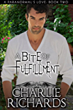 A Bite of Fulfillment (A Paranormal's Love Book 2) (English Edition)