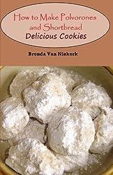 How to Make Polvorones and Shortbread: Delicious Cookies by Brenda Van Niekerk (2014-07-26)