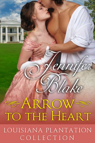 Arrow to the Heart (Louisiana Plantation Collection Book 3) (English Edition) Magnolia Court Collection