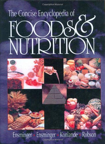 The Concise Encyclopedia of Foods & Nutrition (CONCISE ENCYCLOPEDIA OF FOODS AND NUTRITION)