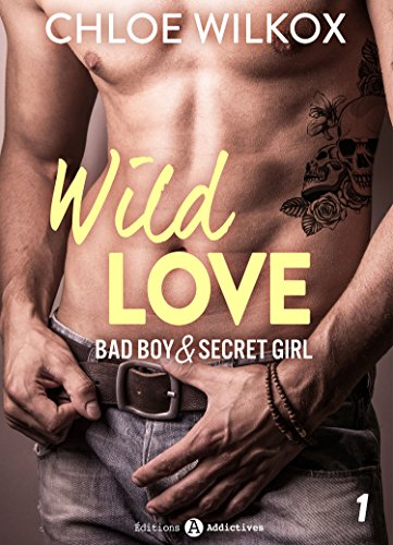 Wild Love, Bad boy & Secret girl (1/9) de Chloé Wilkox