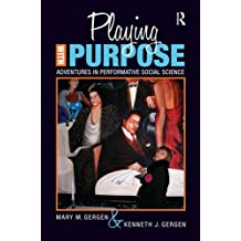 Playing With Purpose: Adventures in Performative Social Science (Writing Lives)