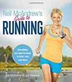 Nell McAndrew's Guide to Running: Everything You Need to Know to Train, Race and More by McAndrew, Nell, Waterlow, Lucy (2015) Paperback