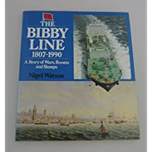 The Bibby Line 1807-1990: A Story of Wars, Booms and Slumps