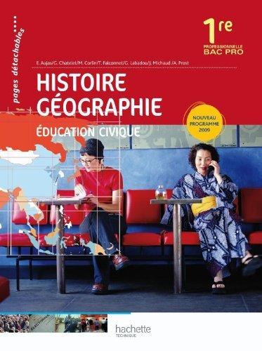 Histoire Géographie Éducation civique 1re Bac Pro - Livre élève - Ed.2010 by Alain Prost (2010-04-28) par Alain Prost;Michel Corlin;Jacques Michaud;Thierry Falconnet;Gérard Chatelet;Éric Aujas;Gilles Labadou