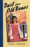 Dust from Old Bones by Sandra Forrester (1999-08-25)