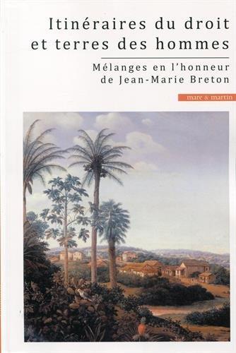 Itinéraire du droit et terres des hommes: Mélanges en l'honneur de Jean-Marie Breton