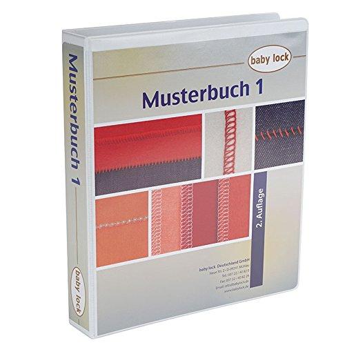 Babylock 1. Musterbuch (3. Auflage) - unentbehrliche Fibel für jeden Babylock Besitzer -