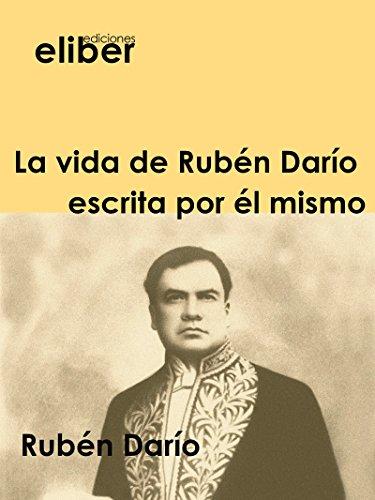 La vida de Rubén Darío escrita por él mismo (Clásicos de la literatura castellana) por Rubén Darío
