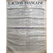 ACTION FRANCAISE (L') [No 268] du 25/09/1909 - UN PROGRAMME PAR CHARLES MAURRAS - LA POLITIQUE - LA LIGUE DE L'ENSEIGNEMENT ET L'ARMEE PAR H. V. - DERNIERE HEURE - ETAT-MAJOR GENERAL DE L'ARMEE - A LA LOGE STUART MILL - A L'ECOLE DE BRIAND - LA CONQUETE DE L'AIR - L'ALPE HOMICIDE - AU MAROC - LES ESPAGNOLS DANS LE RIFF - LA DEFENSE DU DANEMARK - ACCIDENT DE CHEMIN DE FER - L'EPIDEMIE DE LA BRETAGNE PASSE SUR L'INDOMPTABLE - AU JOUR LE JOUR - UN ANCETRE DU ROI DE FRANCE LE BIENHEUREUX JEAN DE MO