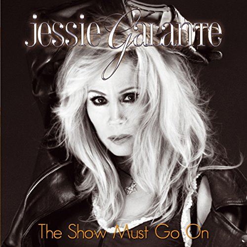 The Show Must Go On - Jessie Galante - 2017