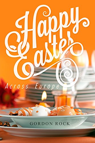 Happy Easter: Across Europe (English Edition)