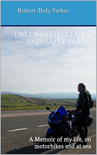 two-wheeled-tales-and-salty-yarns-a-memoir-of-my-life-on-motorbikes-and-at-sea