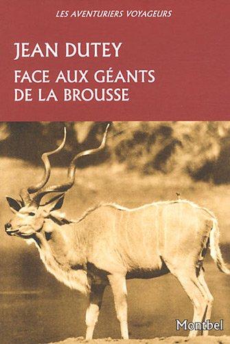 Face aux géants de la brousse par Jean Dutey